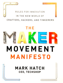 The Maker Movement Manifesto