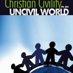Review of Christian Civility in an Uncivil World